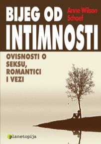 Bijeg od intimnosti - ovisnosti o seksu, romantici i vezi