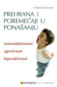 Prehrana i poremećaji u ponašanju - neusredotočenost, agresivnost, hiperkativnost