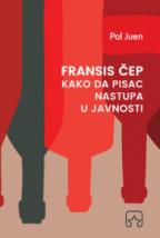 Fransis Čep: kako da pisac nastupa u javnosti