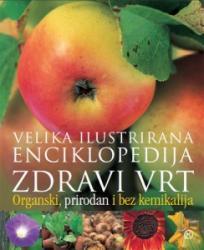 Zdravi vrt - velika ilustrirana enciklopedija