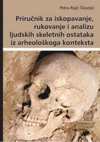 Priručnik za iskopavanje, rukovanje i analizu ljudskih skeletnih ostataka