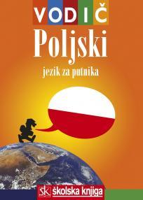 Poljski jezik za putnika - Vodič i džepni rječnik
