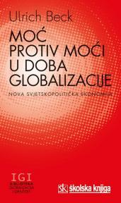 Moć protiv moći u doba globalizacije - nova svjetskopolitička ekonomija