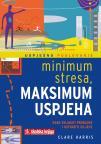 Minimum stresa, maksimum uspjeha - Kako savladati probleme i ostvariti ciljeve