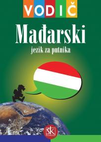 Mađarski jezik za putnika - Vodič i džepni rječnik