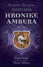 Hronike ambera - IV tom: Vitez senki / princ haosa