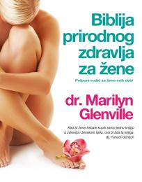 Biblija prirodnog zdravlja za žene - Potpuni vodič za žene svih dobi