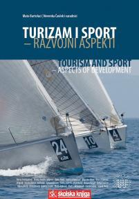 Turizam i sport - Razvojni aspekti/ Tourism and Sport - Aspects of Development