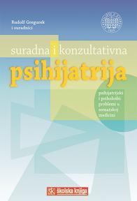Suradna i konzultativna psihijatrija - Psihijatrijski i psihološki problemi u somatskoj m