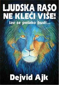 Ljudska raso ne kleči više! lav se polako budi...