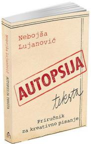 Autopsija teksta - Priručnik za kreativno pisanje