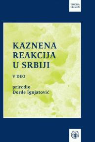 Kaznena reakcija u Srbiji 5: tematska monografija