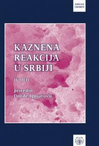 Kaznena reakcija u Srbiji 4: tematska monografija