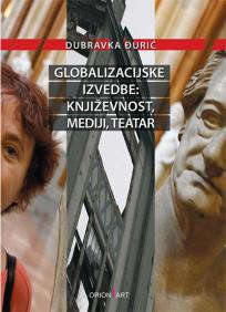 Globalizacijske izvedbe - književnost, mediji, teatar