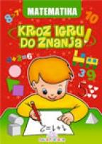 Kroz igru do znanja - Matematika, udžbenik za predškolski uzrast
