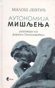 Autonomija mišljenja, razgovori sa Darkom Tanaskovićem