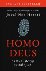 Homo Deus : Kratka istorija sutrašnjice
