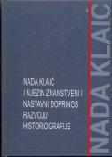 Nada Klaić i njezin znanstveni i nastavni doprinos razvoju historiografije