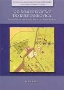 Od domus episcopi do kule Jankovića