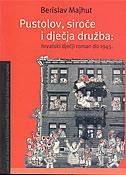 Pustolov, siroče i dječja družba - hrvatski dječji roman do 1945.