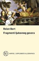 Fragmenti ljubavnog govora (drugo i dopunjeno izdanje)