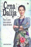 Crna Dalija - Tko je, zašto i kako smijenio Daliju Orešković