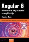 Angular 6 - od osnovnih do poslovnih veb aplikacija