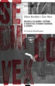 Sedmi čovek - knjiga u slikama i rečima o iskustvu stranih radnika u Evropi