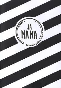 Ja mama - Dnevnik jedne mame
