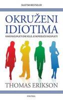 Okruženi idiotima - Kako razumjeti one koje je nemoguće razumjeti