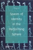 Spaces of identity in the performing sphere