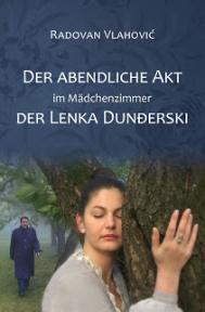 Der abendliche Akt im Mädchenzimmer der Lenka Dunđerski
