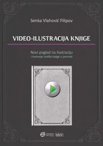 Video-ilustracija knjige: novi pogled na ilustraciju i kreiranje imidža knjige u javnosti