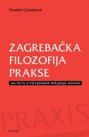 Zagrebačka filozofija prakse - Na putu k povijesnom mišljenju novog