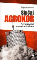 Slučaj Agrokor - Privatizacija i crony kapitalizam