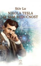 Nikola Tesla - Ja sam budućnost