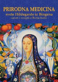 Prirodna medicina Svete Hildegarde iz Bingena