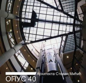 Arhitekta Stevan Mićić : Opus 40