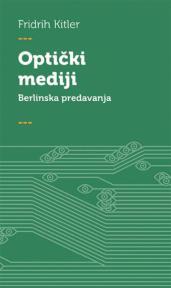 Optički mediji : Berlinska predavanja 1999. godine