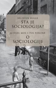 Šta je sociologija? O sociologiji