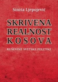 Skrivena realnost Kosova – ruševine svetske politike