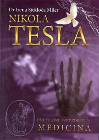 Nikola Tesla - Unutrašnji svet zdravlja - medicina