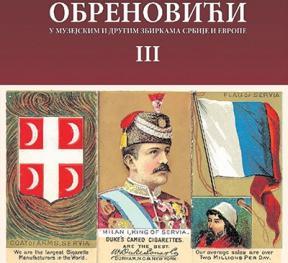 Obrenovići - U muzejskim i drugim zbirkama Srbije i Evrope - Tom III