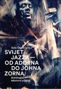 Svijet jazza - Od Adorna do Johna Zorna - Antologija tekstova