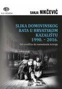 Slika Domovinskog rata u hrvatskom kazalištu 1990-2016. - Od svetišta do nametnute krivn