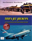 Tito's jet jockeys - US jets in Yougoslav air force during Cold War