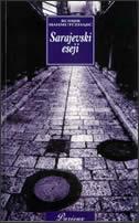 Sarajevski eseji - politika, ideologija, tradicija