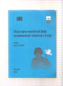 Uticaj vojne neutralnosti Srbije na bezbednost i stabilnost u Evropi - zbornik