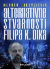 Alternativne stvarnosti Filipa K. Dika