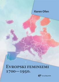 Evropski feminizmi 1700 – 1950.